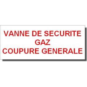 """Etiquette rigide Blanc/Rouge L200 x H100 """"VANNE DE SECURITE GAZ COUPURE GENERALE"""""""