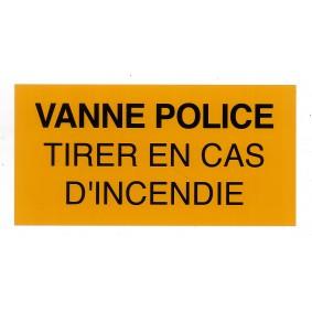 """Etiquette rigide Jaune/Noir L150 x H75 """"VANNE POLICE TIRER EN CAS D'INCENDIE"""""""
